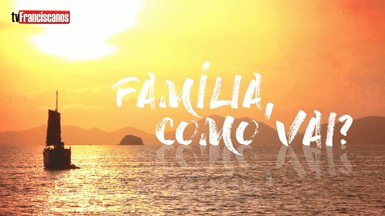 Família, como anda sua família?
