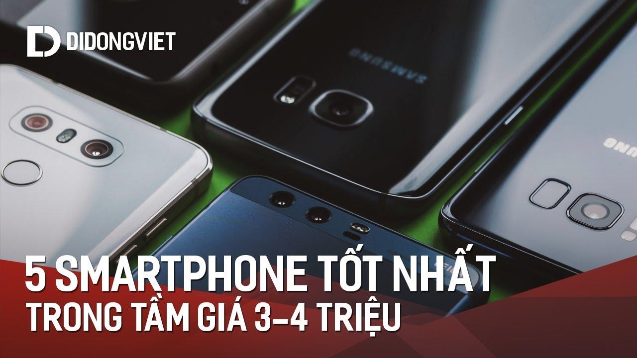 Top 5 smartphone tốt nhất trong tầm giá 3 4-triệu hiện nay