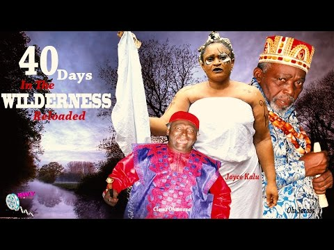 40 Days In the Wilderness Reloaded - 2015 Latest Nigerian Nollywood Movie