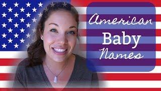 AMERICAN BABY NAMES!! | Popular & Unique Girl Names