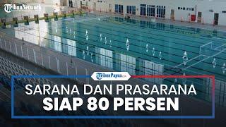 Update PON XX Papua: Sarana dan Prasarana Latihan untuk Atlet Sudah Siap 80 Persen