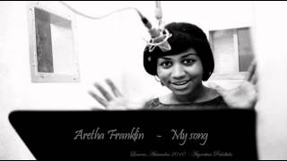 """My Song""...Aretha Franklin - (audio) -"