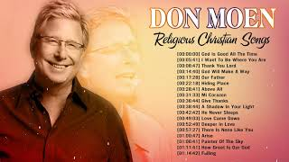 God Is Good All The Time Don Moen Playlist ✝️ Top Christian Songs Nonstop Of Don Moen