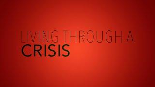 Living Through A Crisis