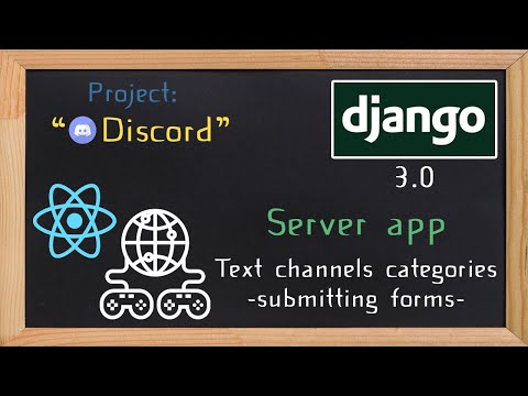 Django and ReactJS together - Text channels categories submitting form | 23 thumbnail