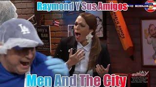 Raymond Y Sus Amigos Men And The City 27-Nov-18