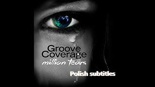 Groove Coverage - Million Tears (tłumaczenie)
