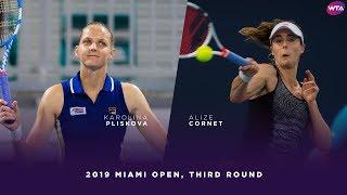 Karolina Pliskova vs. Alize Cornet   2019 Miami Open Third Round   WTA Highlights