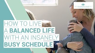 Three Tips On Living A Balanced Busy Life