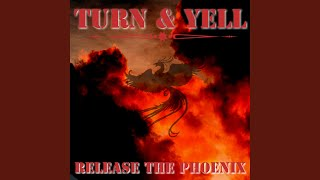 Turn & Yell - Release The Phoenix