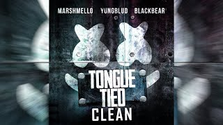 Marshmello, YUNGBLUD, Blackbear   Tongue Tied (Clean Version)