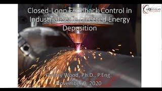 Closed-Loop Feedback Control for Industrial DED
