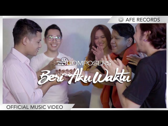3 Composers - Beri Aku Waktu (Official Music Video)