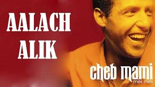 تحميل و مشاهدة Cheb Mami - AALACH ALIK MP3