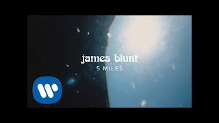 James Blunt   5 Miles [Official Lyric Video]
