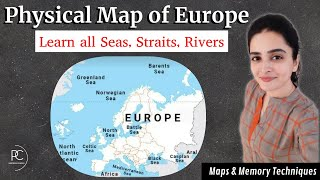 Physical Map of Europe   Water Bodies in Europe   Seas, Straits, Rivers  with Memory Technique