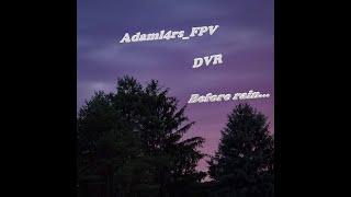 Before rain flow / DVR / FPV