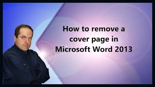 How to remove a cover page in Microsoft Word 2013