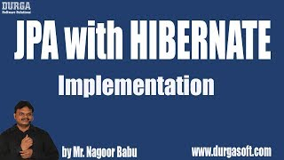 JPA with HIBERNATE Implementation || by Nagoor Babu Sir On 12-08-2018