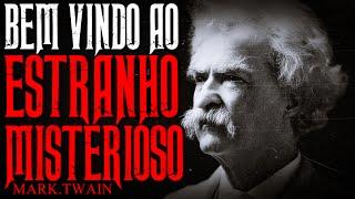 BEM VINDO AO ESTRANHO MISTERIOSO (Mark Twain)
