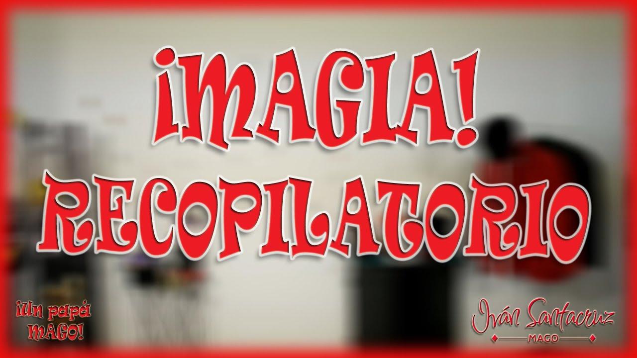 RECOPILATORIO de MAGIA. TRUCOS DE MAGIA #isFamilyFriendly