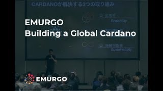 Emurgo 2018: Building a Global Cardano | Emurgo