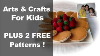 Arts And Crafts For Kids - Felt Food From The Felt Cuisine Series Of Pretend Play Food Patterns