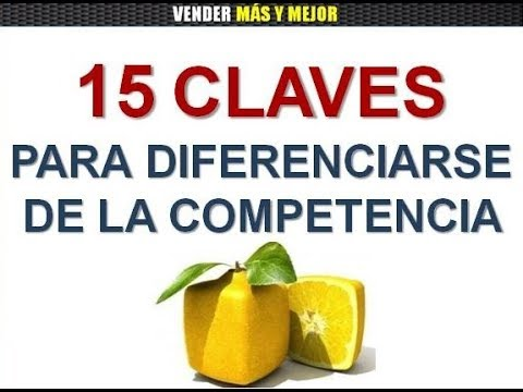 15 Claves Para Diferenciarse De La Competencia