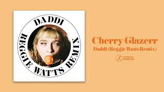 Cherry Glazerr   Daddi (Reggie Watts Remix) (Official Audio)