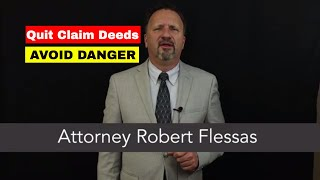 The DANGERS with QUIT CLAIM DEEDS  [True Story]