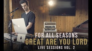 For All Seasons - Great Are You Lord (Live Sessions Vol. 2)