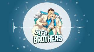 Step Brothers 2016  Adrian Emile & Carl León Feat Morgan Sulele & Staysman
