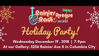 Watch the RainierAvenueRadio Holiday Party!