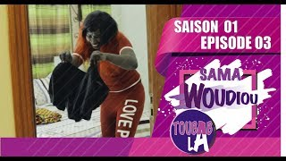 Sama Woudiou Toubab La - Episode 03 [Saison 01] - VOSTFR