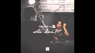 Ella Mai - She Don't Ft. TyDolla$ign [Official Audio]