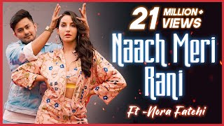 Naach Meri Rani Ft Nora Fatehi Awez Darbar Choreography