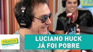 Luciano Huck Já Foi Pobre! Emílio Lembra Do Começo Do Apresentador | Pânico