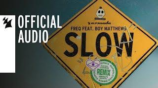 FREQ feat. Boy Matthews - Slow (Superlover Remix)