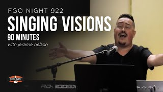 SINGING VISIONS (90min) | Jerame Nelson | FGO NIGHT 922