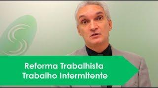 [Vídeo]: Reforma Trabalhista - Trabalho Intermitente.