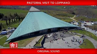 Pope Francis - Pastoral Visit to Loppiano 2018-05-10