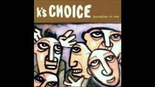 K's Choice - Paradise in Me [HD]