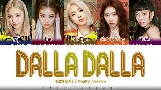 ITZY - 'DALLA DALLA' [ENGLISH VERSION] Lyrics [Color Coded_Eng]
