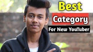 Best Growing Category For YouTube | Bohot Fast Grow Hogi 🔥