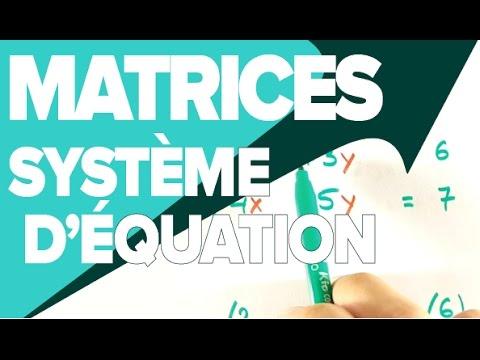 Matrice Système Linéaire - Comment les Résoudre - Mathrix