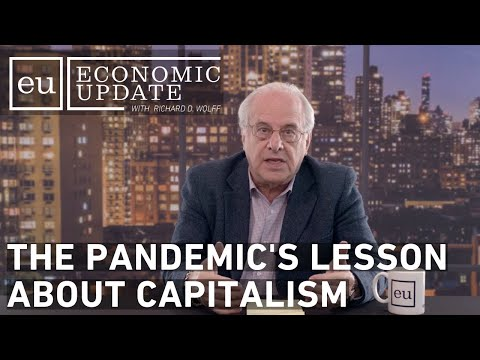Economic Update: The Pandemic's Lesson About Capitalism