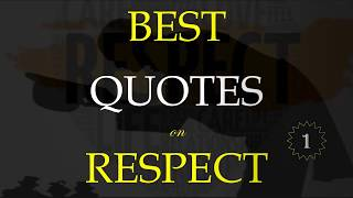 Best Quotes on RESPECT.