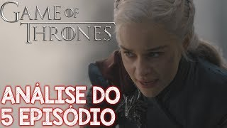 Game Of Thrones Análise Do 5 Episódio Da 8 Temporada - Daenerys Surtou