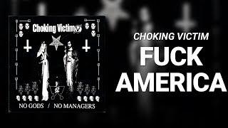 Fuck America // Chocking Vitim