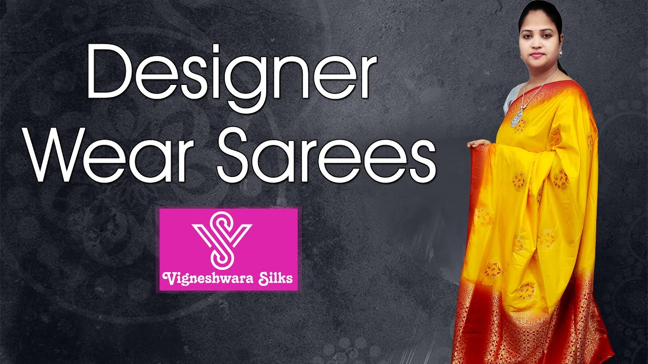 "<p style=""color: red"">Video : </p>Designer Wear Sarees || Vigneshwara Silks || 2020-12-01"